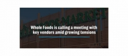 WATCH: Whole Foods, vendors to meet amidst growing tension